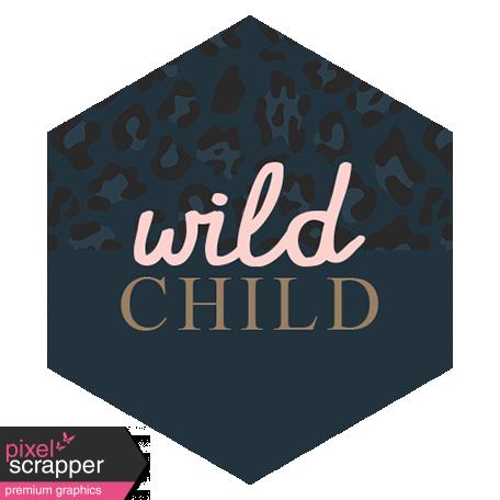 Wild Child Words & Tags - Tag Wild Child