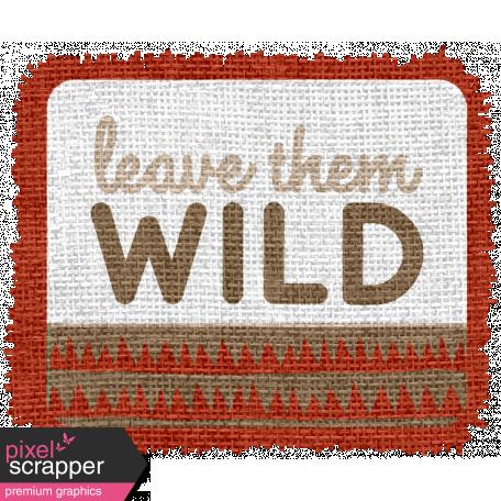 Wild Child Elements - Word Art Tag Textured Leave Them Wild