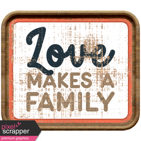 Wild Child Elements - Word Art Tag Textured Love Makes A Family