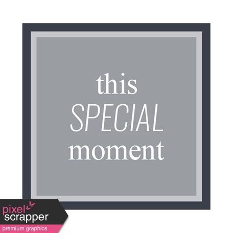 The Good Life: June 2019 Words & Tags Kit - This special moment Label