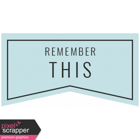 The Good Life: July 2019 Words & Tags Kit - remember this 2