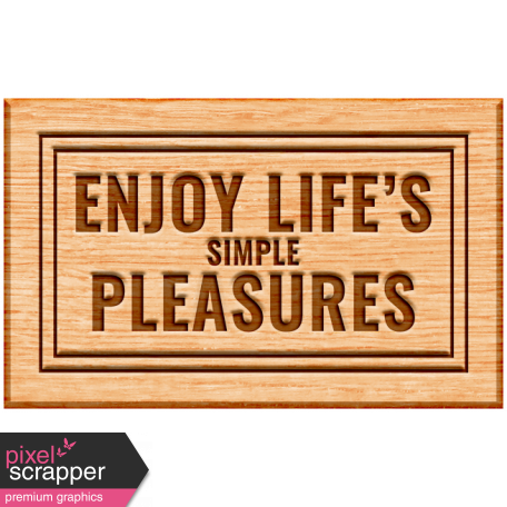 The Good Life - November 2019 Elements - Wood Label Simple Pleasures