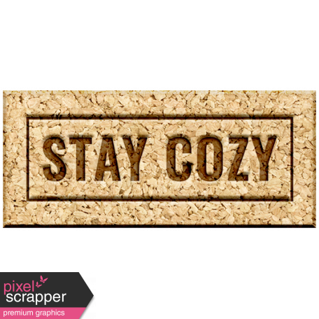 The Good Life - November 2019 Elements - Wood Label Stay Cozy