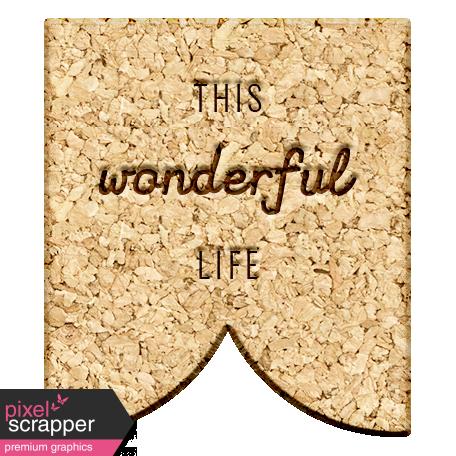 The Good Life - November 2019 Elements - Wood Label Wonderful Life