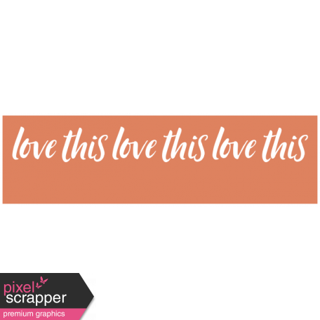 The Good Life: February 2021 Labels Kit - label love this