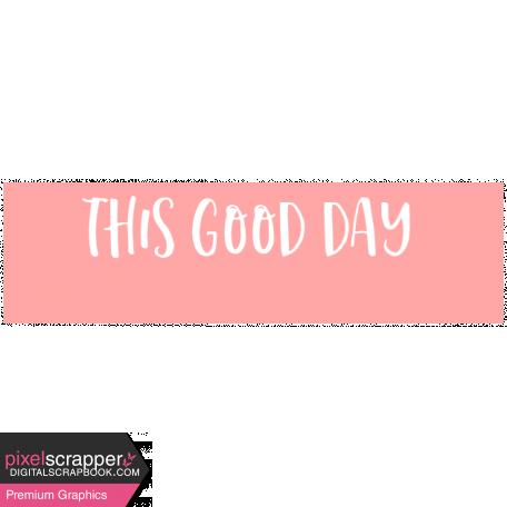 Good Life May 21_Tag-This Good Day