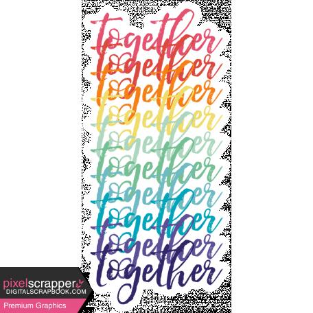Good Life June 21_Wordart-Together rainbow-sticker