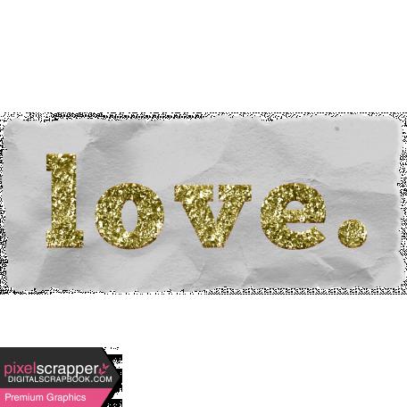 Good Life June 21 Collage_Wordart-Love-Glitter Vellum