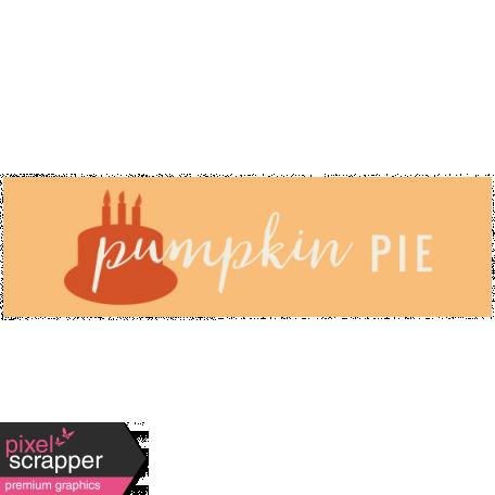 Pumpkin Spice - Minikit - Wordart - Pumpkin Pie