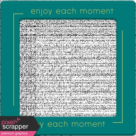 Enjoy Each Moment - Mini Kit - Frame - Teal