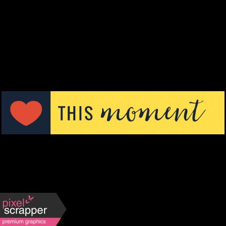 Enjoy Each Moment - Mini Kit - This Moment