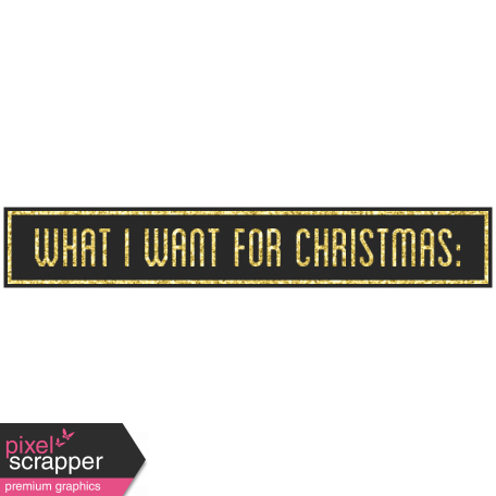 Christmas Day - Elements - Word Art What I Want