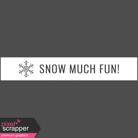 Winter Day Elements - Word Strip Snow Much Fun