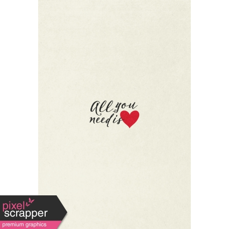 Toolbox Valentine's Kit 1 - 4x6 All You Need is Love Journal Card