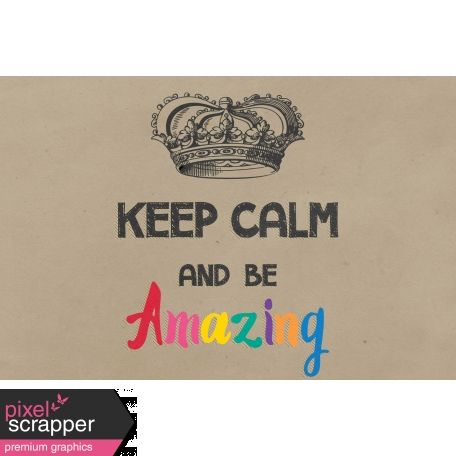 In The Pocket Journal Card [Filler Card] Keep Calm and Be Amazing - 4x6