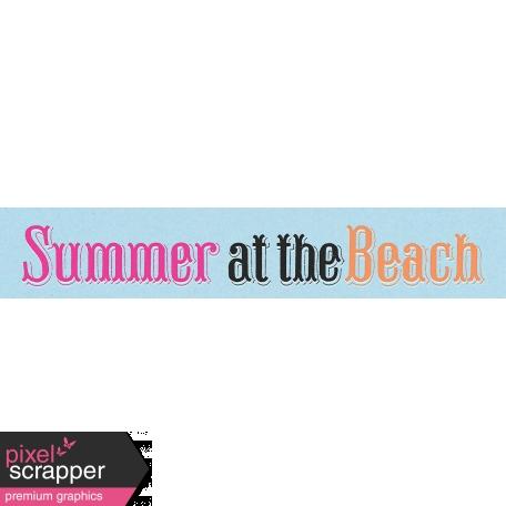 Summer Lovin' July 2017 Blog Train - Summer at the Beach Word Art