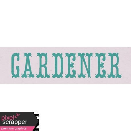 Garden Tales Mini Kit - Gardener Word Art
