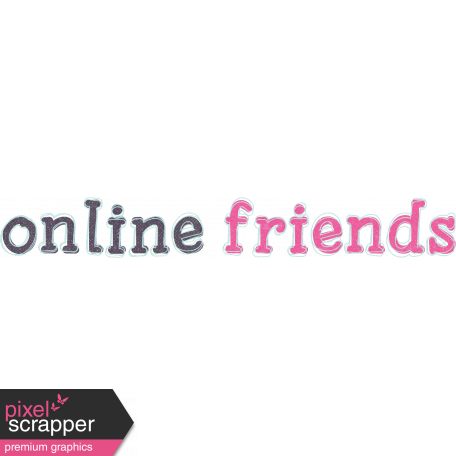 Digital Day Online Friends Word Art graphic by Jessica ...