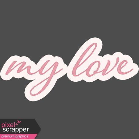 Legacy of Love My Love Word Art