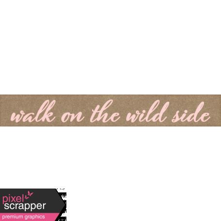 Inner Wild Walk on the Wild Side Word Art