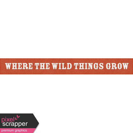 Inner Wild Where the Wild Things Grow Word Art