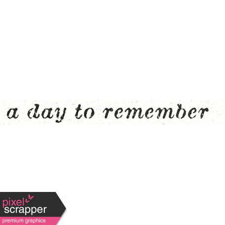 Reminisce A Day to Remember Word Art Snippet