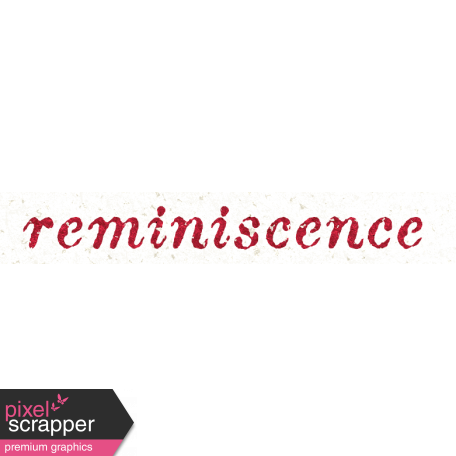 Reminisce Reminiscence Word Art