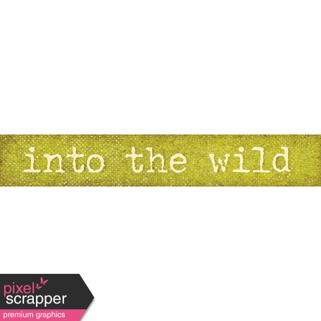 Into The Wild Into The Wild Word Art