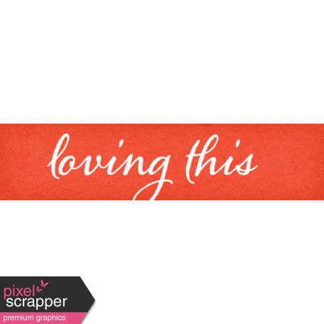 Positively Happy Loving This Word Art Snippet