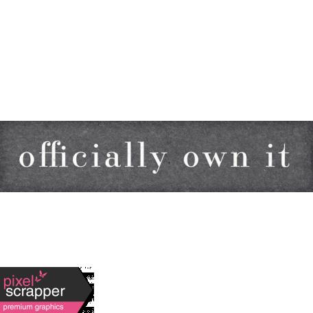 Shop 'Til You Drop Officially Own It Word Art
