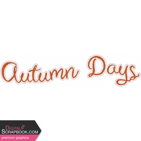 Sweet Autumn - Autumn Days Word Art