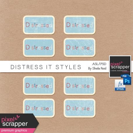 Distress It Styles
