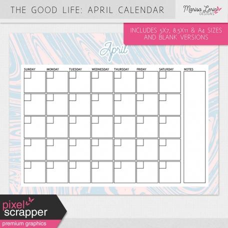 The Good Life: April Calendars