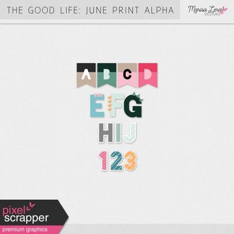 The Good Life: June Print Alphas Kit