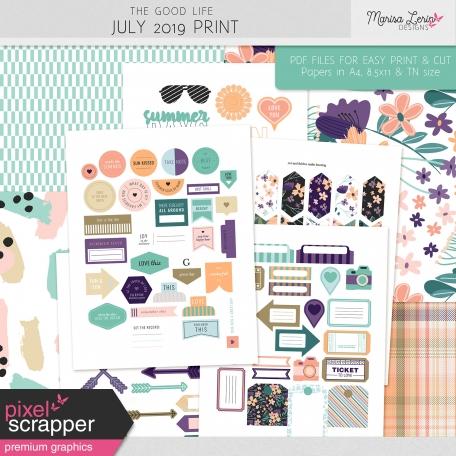The Good Life: July 2019 Print Kit
