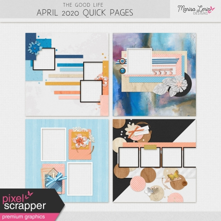 The Good Life: April 2020 Quick Pages Kit