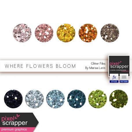 Where Flowers Bloom Glitters Kit
