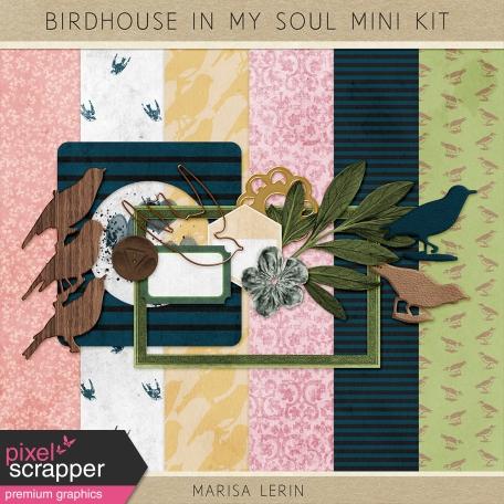 Birdhouse in My Soul Mini Kit