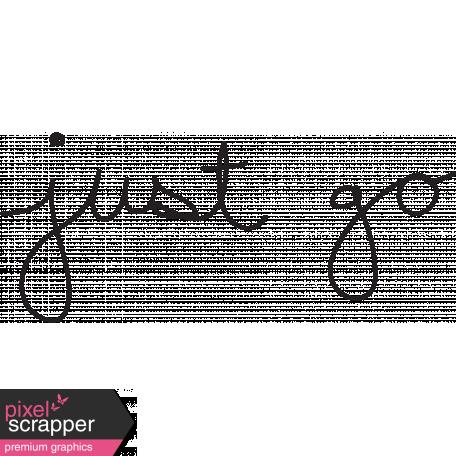 Just Go Word Art