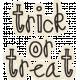 Spookalicious- Trick or Treat Wordart