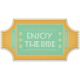 At The Fair- Enjoy The Ride Ticket
