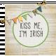 Kiss Me I'm Irish Word Art