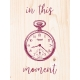 A Good Life In Pockets- January 2019 Filler Cards- In This Moment Pocket Watch (3x4)