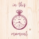 A Good Life In Pockets- January 2019 Filler Cards- In This Moment Pocket Watch (4x4)