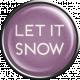 Winter Wonderland Snow- Brad Let it Snow