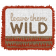 Wild Child Elements- Word Art Tag Textured Leave Them Wild