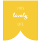The Good Life: February Words And Tags- this lovely life