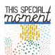 The Good Life: March 2019 Words & Tags Kit: Word Art Tag this special moment