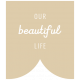 The Good Life: June 2019 Words & Tags Kit- our beautiful life label