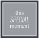 The Good Life: June 2019 Words & Tags Kit- This special moment Label